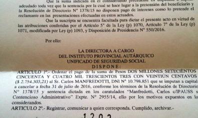 El exgobernador de Tierra del Fuego, Carlos Manfredotti, cobró la suma de 2.754.303 pesos, como pago parcial por un reclamo que le venía realizando al IPAUSS.