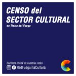 """""""El campo cultural es uno de los más informales de la economía de Tierra del Fuego"""""""